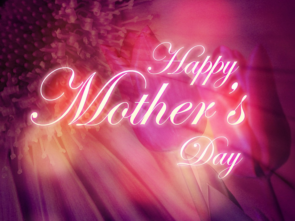 Mothers Day Wallpapers, free Collection of Happy Mothers Day Wallpapers on HDWallpapers 1024x768